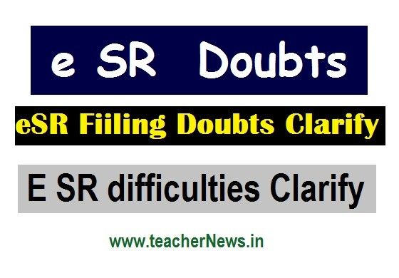 eSR Fiiling Doubts Clarify given by Authorities - E SR difficulties Clarify